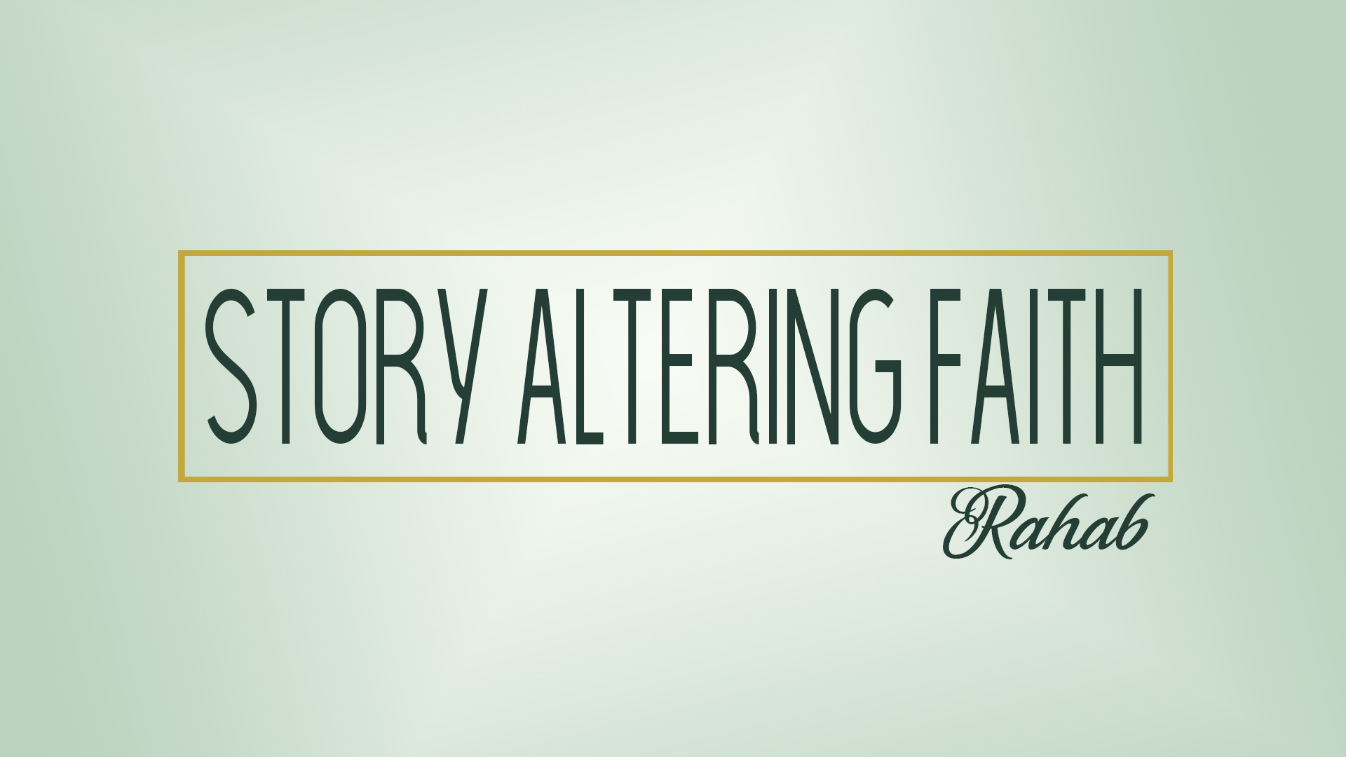 Story Altering Faith-Rahab