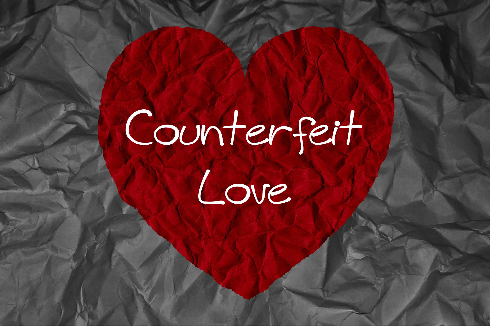Counterfeit Love