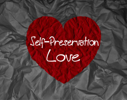 Self-Preservation Love